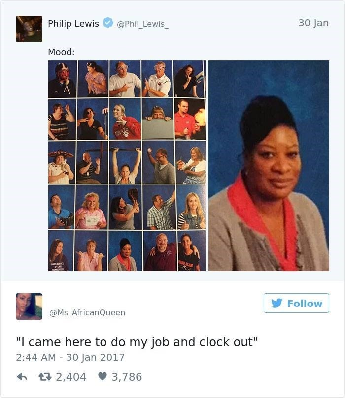 """work meme - Text - 30 Jan @Phil Lewis_ Philip Lewis Mood: Y Follow @Ms_AfricanQueen """"I came here to do my job and clock out"""" 2:44 AM 30 Jan 2017 3,786 t 2,404"""