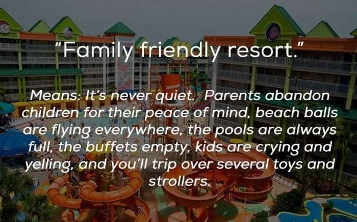"Organism - Family friendly resort."" II Means It's never quiet Parents abandon children for their peace of mind, beach balls are flying everywhere. the pools are always full the buffets empty. kids are crying and yelling, and youll trip over several toys and strollers."