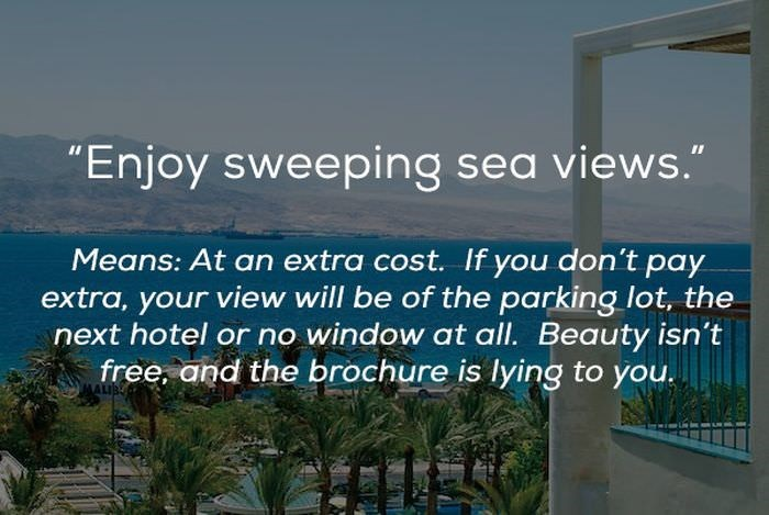 "Nature - ""Enjoy sweeping sea views."" Means: At an extra cost. If you don't pay extra, your view will be of the parking lot, the next hotel or no window at all. Beauty isn't free. and the brochure is lying to you. ALIB"
