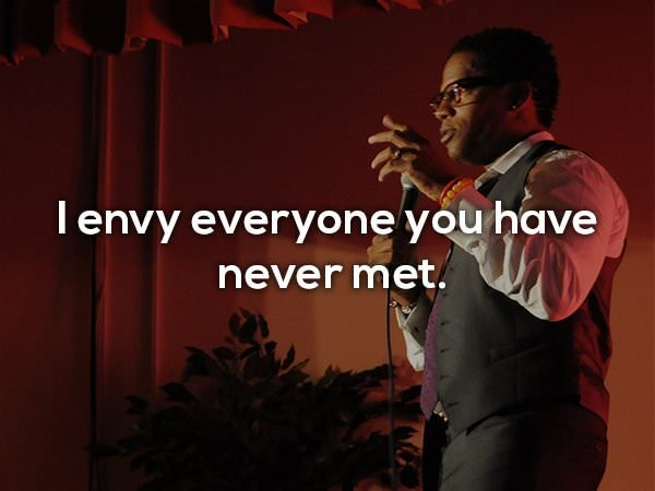 Text - Tenvy everyone you have never met.