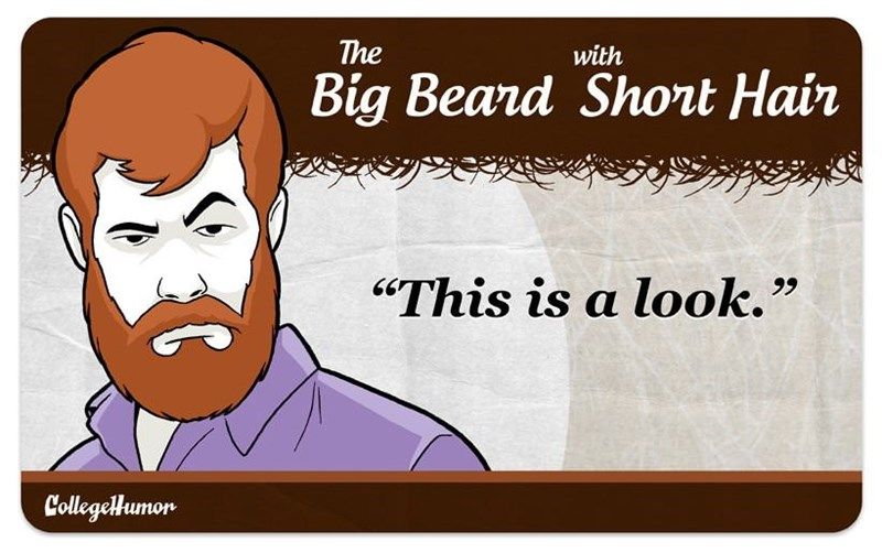 "facial hair - Face - The with Big Beard Short Hair ""This is a look."" 99 CollegeHumor"
