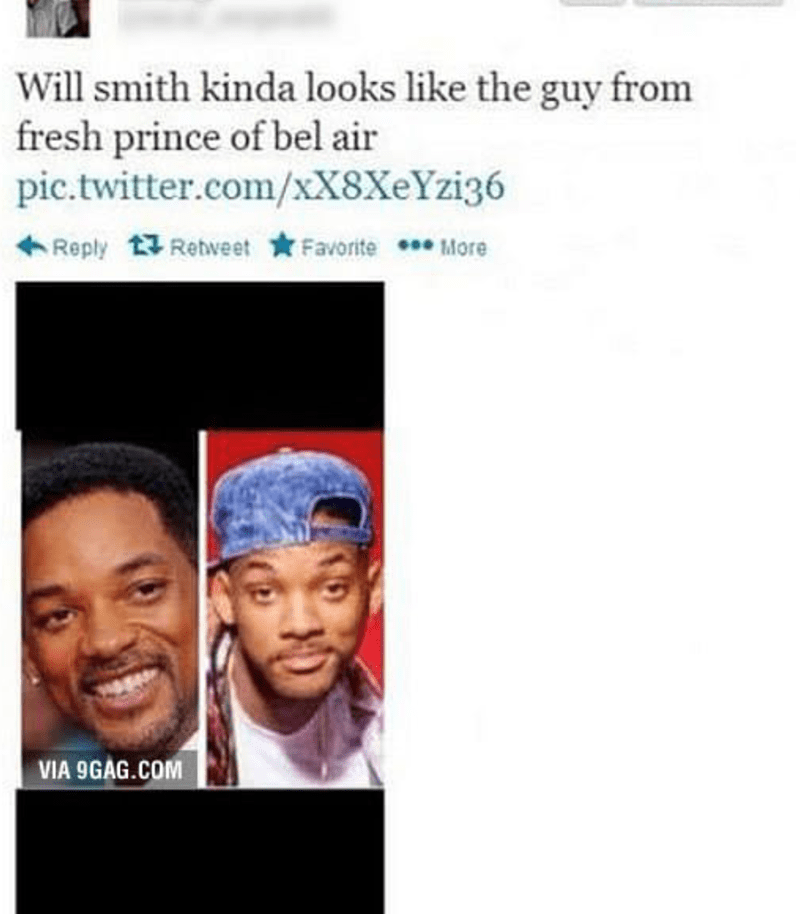 Face - Will smith kinda looks like the guy from fresh prince of bel air pic.twitter.com/xX8XeYzi36 Favorite More Reply Retweet VIA 9GAG.COM