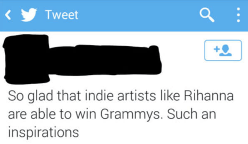 Text - Tweet So glad that indie artists like Rihanna are able to win Grammys. Such an inspirations
