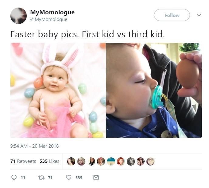 Product - MyMomologue @MyMomologue Follow Easter baby pics. First kid vs third kid. 9:54 AM 20 Mar 2018 71 Retweets 535 Likes 171 11 535