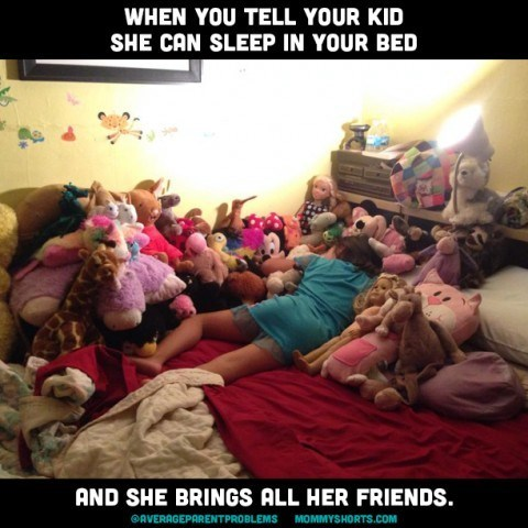 People - WHEN YOU TELL YOUR KID SHE CAN SLEEP IN YOUR BED AND SHE BRINGS ALL HER FRIENDS. OAVERAGEPARENTPROBLEMS MOMMYSHORTS.COM