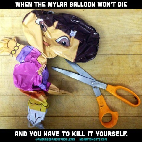 Facial expression - WHEN THE MYLAR BALLOON WON'T DIE AND YOU HAVE TO KILL IT YOURSELF. AVERAGEPARENTPROBLEMS MOMMYSHORTS.cOM pOO