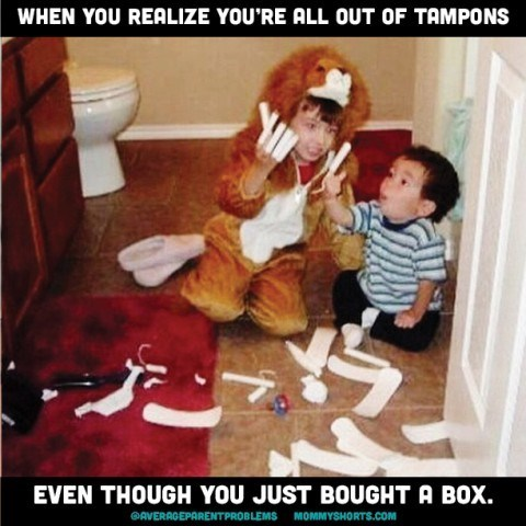 Photo caption - WHEN YOU REALIZE YOU'RE ALL OUT OF TAMPONS EVEN THOUGH YOU JUST BOUGHT A BOX. AVERAGEPARENTPROBLEMS MOMMYSHORTs.com