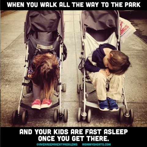 Product - WHEN YOU WALK ALL THE WAY TO THE PARK ARMACY MC EN AND YOUR KIDS ARE FAST ASLEEP ONCE YOU GET THERE. OAVERACEPARENTPROBLEMS MOMMYSHORTS.cOm NS