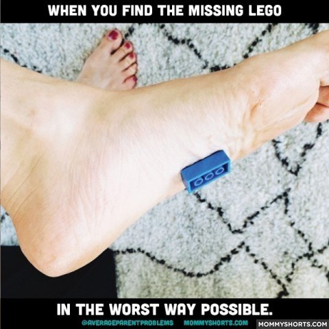 Skin - WHEN YOU FIND THE MISSING LEGO IN THE WORST WAY POSSIBLE. GAVERAGEPARENTPROBLEMS MOMMYSHORTS.COM MOMMYSHO RTS.COM