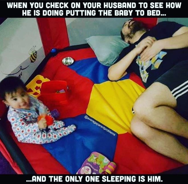 Photo caption - WHEN YOU CHECK ON YOUR HUSBAND TO SEE HOW HE IS DOING PUTTING THE BABY TO BED... @averageparentproblems .AND THE ONLY ONE SLEEPING IS HIM.