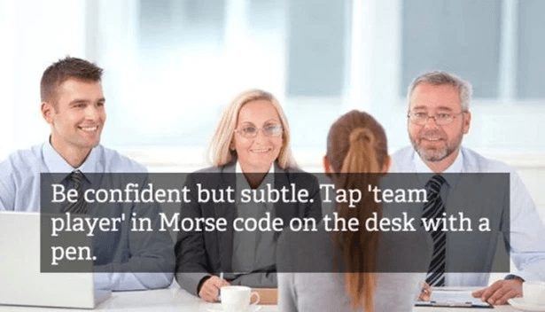 People - Be confident but subtle. Tap 'team player in Morse code on the desk with a pen.