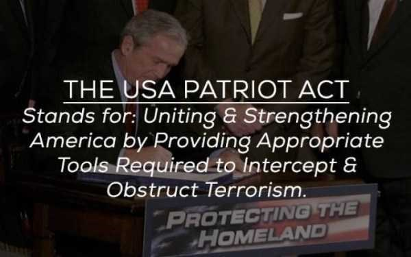 Text - THE USA PATRIOT ACT Stands for: Uniting & Strengthening America by Providing Appropriate Tools Required to Intercept & Obstruct Terrorism PROTECTING THE HOMELAND