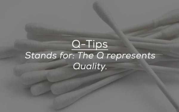 White - Q-Tips Stands for: The Q represents Quality.