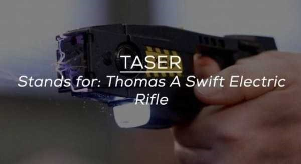 Eyewear - TASER Stands for: Thomas A Swift Electric Rifle