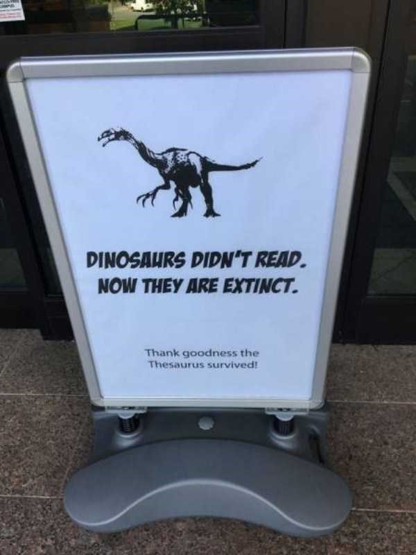 librarian meme - Dinosaur - DINOSAHRS DIDN'T READ. NOW THEY ARE EXTINCT. Thank goodness the Thesaurus survived!