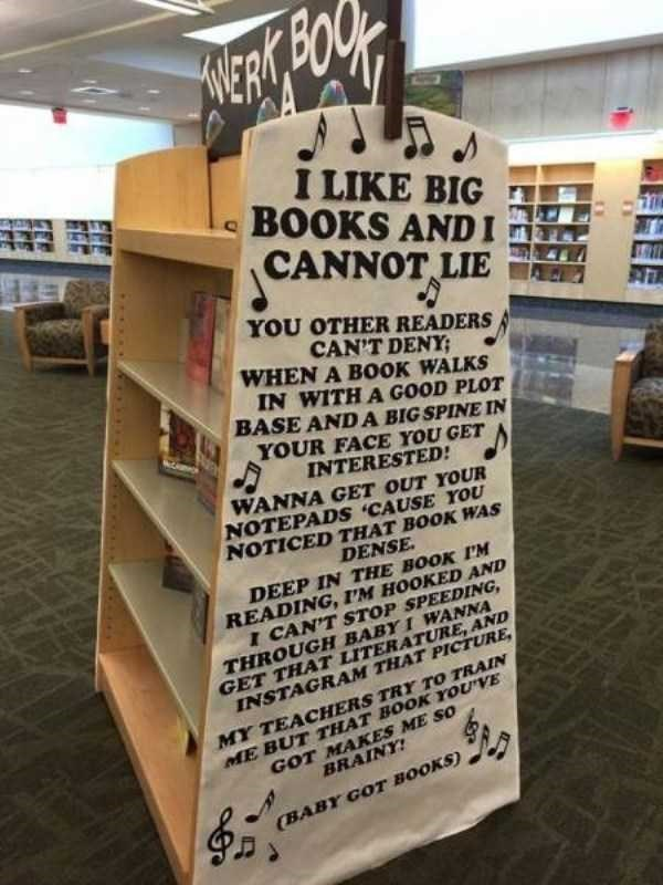 librarian meme - Text - I LIKE BIG BOOKS ANDI CANNOT LIE YOU OTHER READERS CAN'T DENY; WHEN A BOOK WALKS IN WITH A GOOD PLOT BASE AND A BIG SPINE IN YOUR FACE YOU GET INTERESTED! WANNA GET OUT YOUR NOTEPADS CAUSE YOU NOTICED THAT BOOK WAS DENSE DEEP IN THE BOOK I'M READING, I'M HOOKED AND I CAN'T STOP SPEEDING THROUGH BABY I WANNA GET THAT LITERATURE, AND INSTAGRAM THAT PICTURE MY TEACHERS TRY TO TRAIN ME BUT THAT BOOK YOU'VE GOT MAKES ME SO BRAINY! (BABY GOT BOOKS)