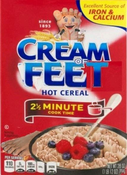 Funny meme about cream of feet cereal.