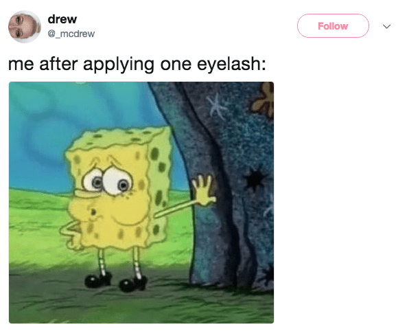 spongebob meme - Cartoon - drew Follow @_mcdrew me after applying one eyelash: