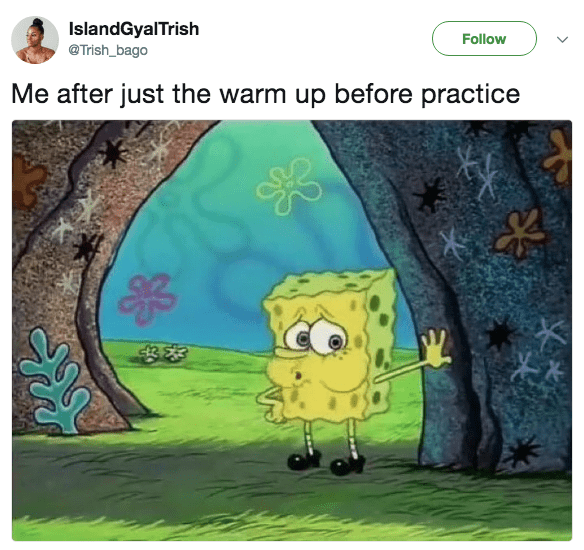 spongebob meme - Cartoon - IslandGyalTrish Follow Trish_bago Me after just the warm up before practice