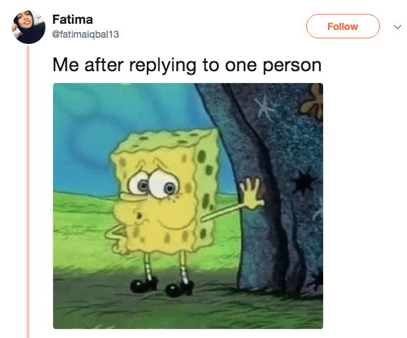 spongebob meme - Cartoon - Fatima Follow @fatimaiqbal13 Me after replying to one person