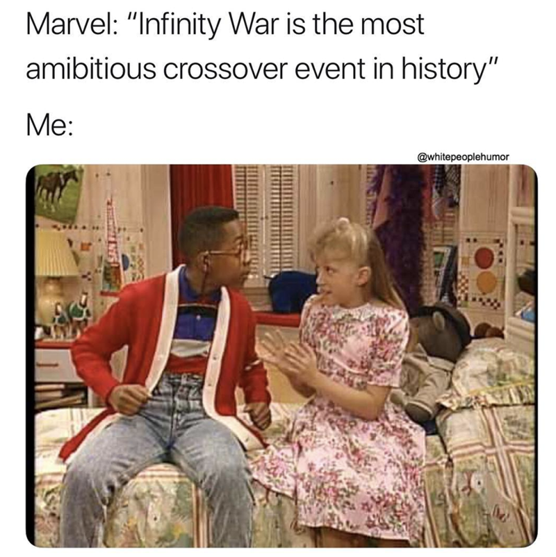 "Text - Marvel: ""Infinity War is the most amibitious crossover event in history"" Me: @whitepeoplehumor"