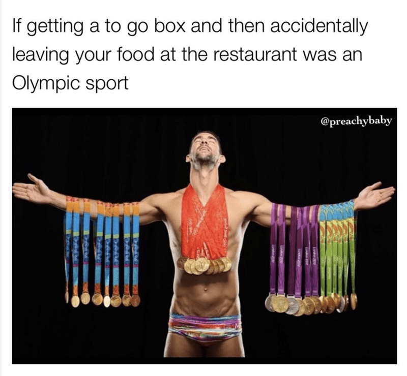 Shoulder - If getting a to go box and then accidentally leaving your food at the restaurant was an Olympic sport @preachybaby