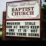Signage - Glays. Mill Road BAPTIST CHURCH Fe Pa WHOEVER STOLE OUR AC UNITS KEEP ONE IT IS HOT WHERE YOURE GOING