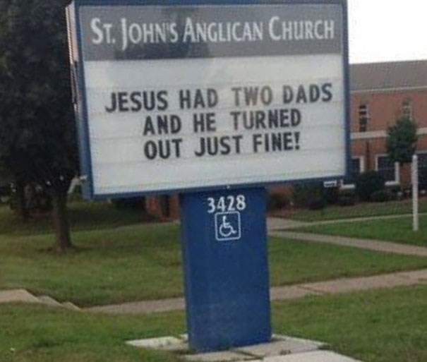 Sign - ST.JOHN'S ANGLICAN CHURCH JESUS HAD TWO DADS AND HE TURNED OUT JUST FINE! 3428
