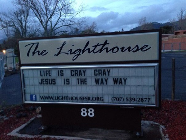 Text - The Lighthouse LIFE IS CRAY CRAY JESUS IS THE WAY WAY f www.LIGHTHOUSESR.ORG (707) 539-2877 88