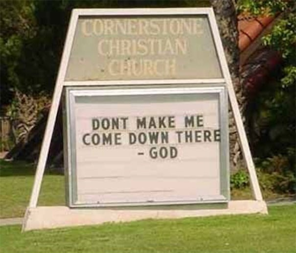 Property - CORNERSIONE CHRISTIAN CHURCH DONT MAKE ME COME DOWN THERE -GOD
