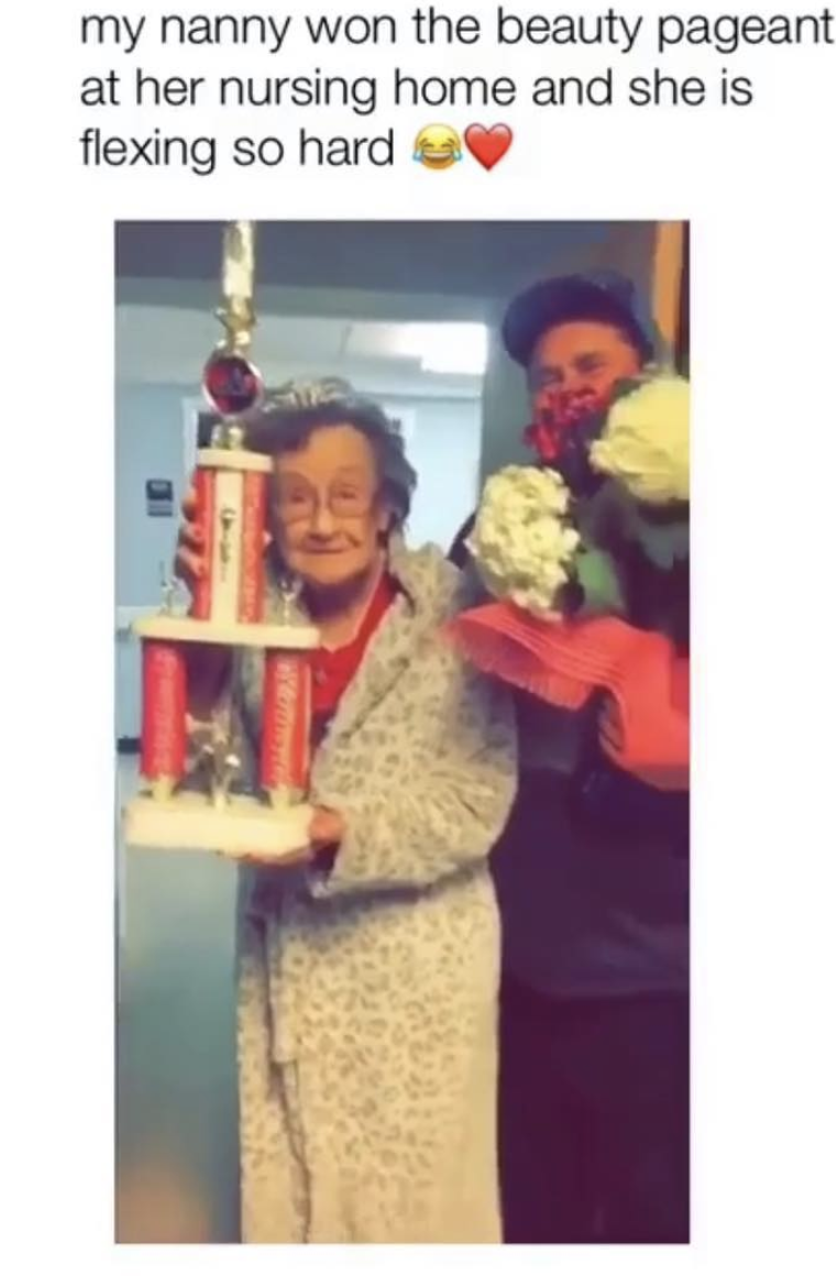 Smile - my nanny won the beauty pageant at her nursing home and she is flexing so hard