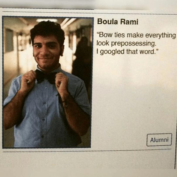 "Text - Boula Rami ""Bow ties make everything look prepossessing. I googled that word."" Alumni"
