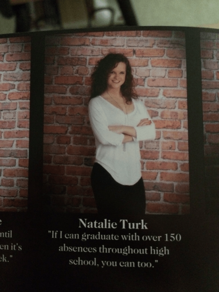 "Text - Natalie Turk ""If I can graduate with ntil en it's ek."" Over 150 absences throughout high school, you can too."""