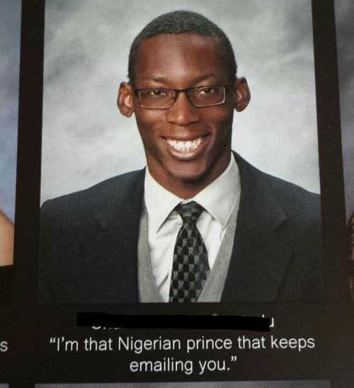 "Forehead - ""I'm that Nigerian prince that keeps emailing you."""