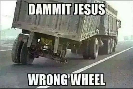 jesus meme - Mode of transport - DAMMIT JESUS WRONG WHEEL