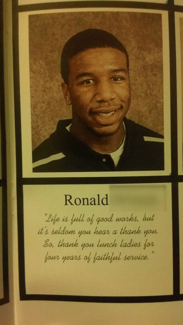 Official - Ronald Life is full of good works, bui hear a thank it's seldom you you Lunch ladies for four years of faithful service. So, thank you