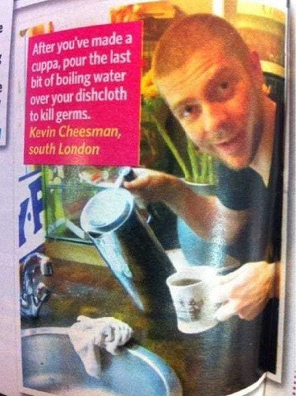 Advertising - After you've made cuppa, pour the last bit of boiling water over your dishcloth to kill germs. Kevin Cheesman, south London