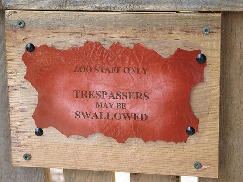 Wood - ZOO STAFF ONLY TRESPASSERS MAY BE SWALLOWED