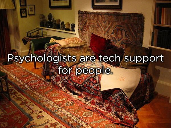 Bed sheet - Psychologists are tech support for people.