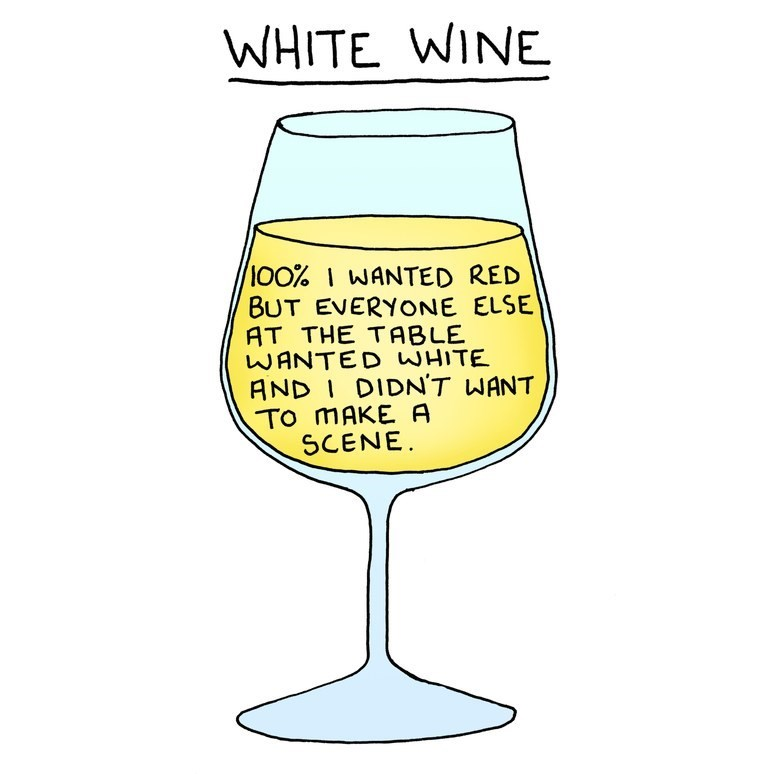 Stemware - WHITE WINE 1O0% WANTED RED BUT EVERYONE ELSE AT THE TABLE WANTED WHITE AND I DIDN'T WANT TO MAKE A SCENE