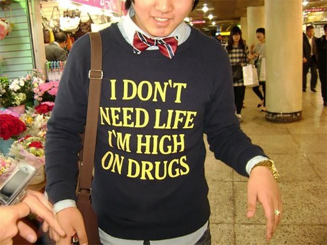Clothing - I DON'T NEED LIFE IM HIGH ON DRUGS