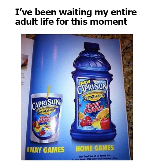Product - I've been waiting my entire adult life for this moment NEW CAPRISUN ALTIOXIDANTS FRUIT PUNCH CAPRISUN LANTIEXIDANTS AWAY GAMES HOME GAMES Mew Cp Sn 64 Fmily St Pad Wd Oery d St ry d