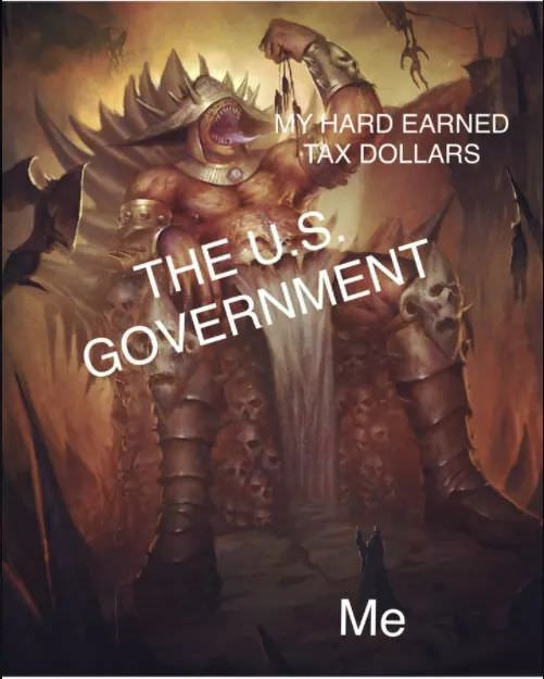 Text - MY HARD EARNED TAX DOLLARS THE U.S GOVERNMENT Me