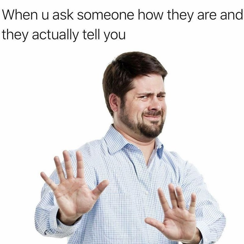 Funny meme about telling people how you are.