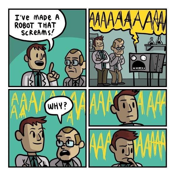 Cartoon - AAAAAA I've MADE A ROBOT THAT ScReAMs! WHY?