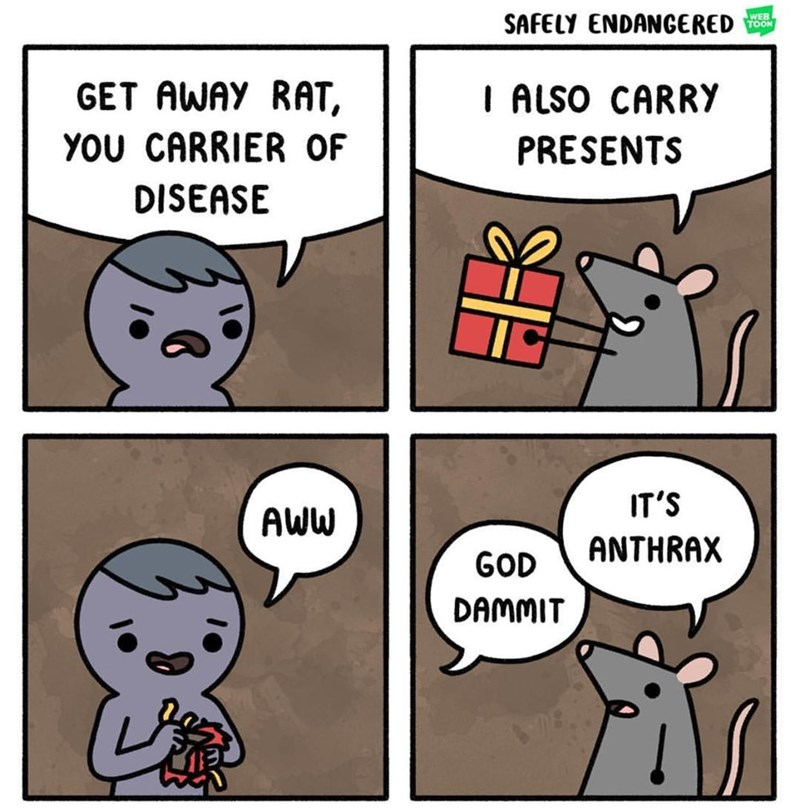 Cartoon - WEB TOOH SAFELY ENDANGERED GET AWAY RAT I ALSO CARRY YOU CARRIER OF PRESENTS DISEASE IT'S AWW ANTHRAX GOD DAMMIT