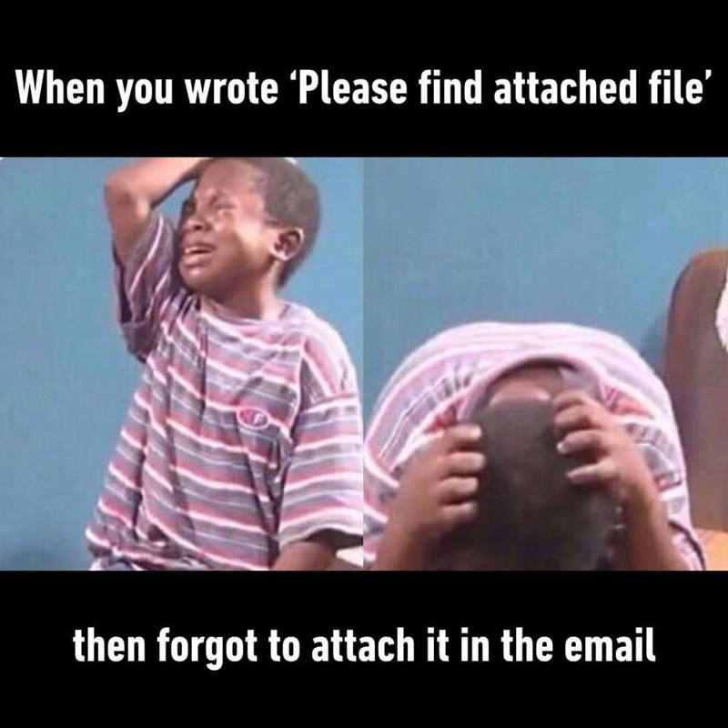 """People - When you wrote 'Please find attached file"""" then forgot to attach it in the email"""