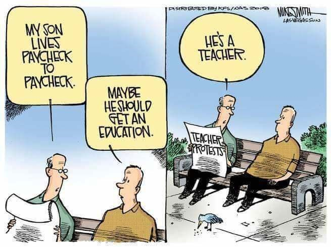 Cartoon - aSIRGUTED es/OAs INTNMITH LASVEGASSUA MY SON LIVES PAYCHECK TO PAYCHECK HES A TEACHER MAYBE HESHOULD GET AN EACATION TEACHER ROTESTS