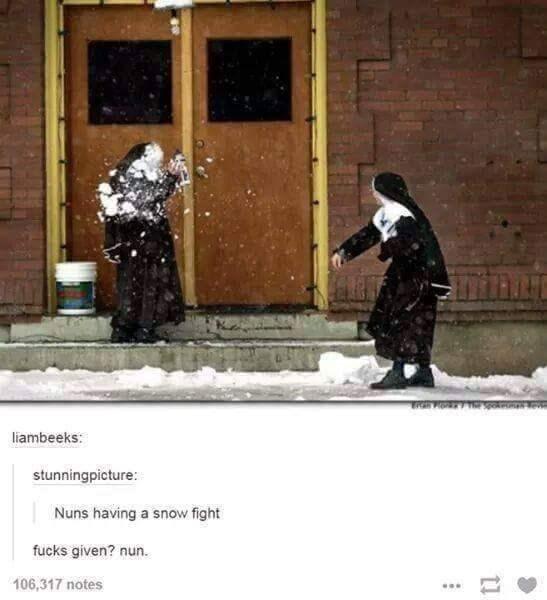 Snow - liambeeks: stunningpicture: Nuns having a snow fight fucks given? nun. 106,317 notes