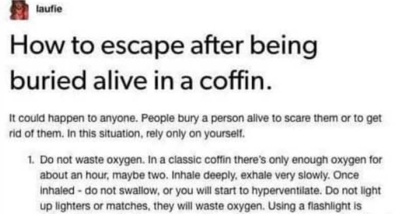Tumblr post describes how to escape after being buried alive in a coffin.